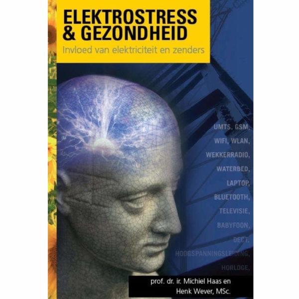 Boek Elektrostress & Gezondheid van prof. dr. ir. Michiel Haas